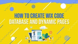 How To Create Wix Code Databases and Dynamic Pages | Wix.com Tutorial