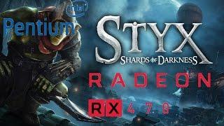 STYX:Shards of Darkness/PentiumG4560/RX470