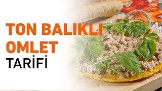Ton Balıklı Omlet Tarifi