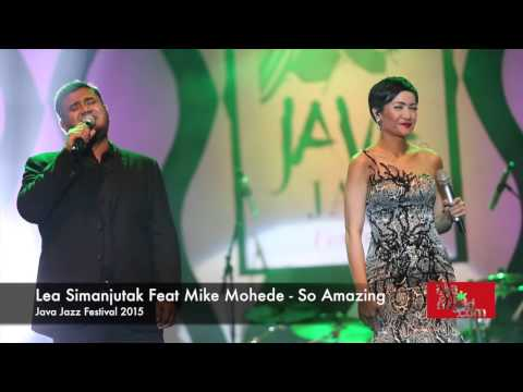 Lea Simanjuntak Feat. Mike Mohede - So Amazing Java Jazz Festival 2015