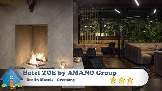 Hotel ZOE by AMANO Group - Berlin Hotels, Germany