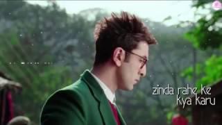 Zinda rahe ke kya karu BY Arijit Singh Ranbir Kapoor  Katrina Kaif  Shakeel  Video