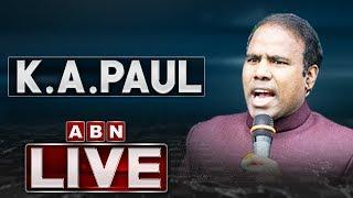 KA Paul LIVE | KA Paul Press Meet LIVE | ABN LIVE