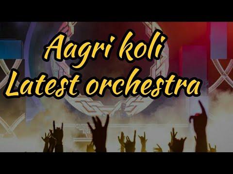 Aagri koli Latest orchestra | Koligeet 2019 Mashup