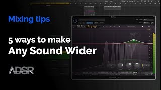 5 Ways to Make Any Sound Wider