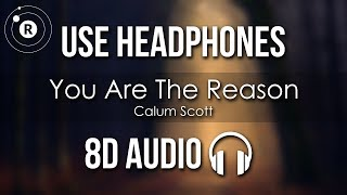 Calum Scott - You Are The Reason (8D AUDIO) Video
