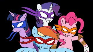 Teenage Mutant Ninja Ponies 2012 (MLP Animatic)