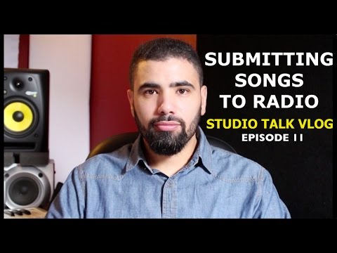 HOW TO SUBMIT YOUR SONG TO RADIO - Studio Talk Vlog Ep. 11