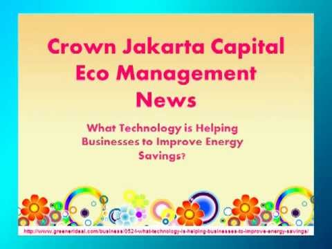 Crown Jakarta Capital Eco Management News: The Technology to Improve Energy Saving