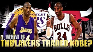 What If The Lakers TRADED Kobe?