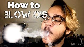 How to Blow O's | Vąpe Tricks 💨 |
