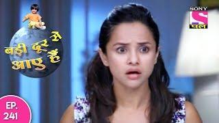 Badi Door Se Aaye Hain - बड़ी दूर से आये है - Episode 241 - 7th November, 2017