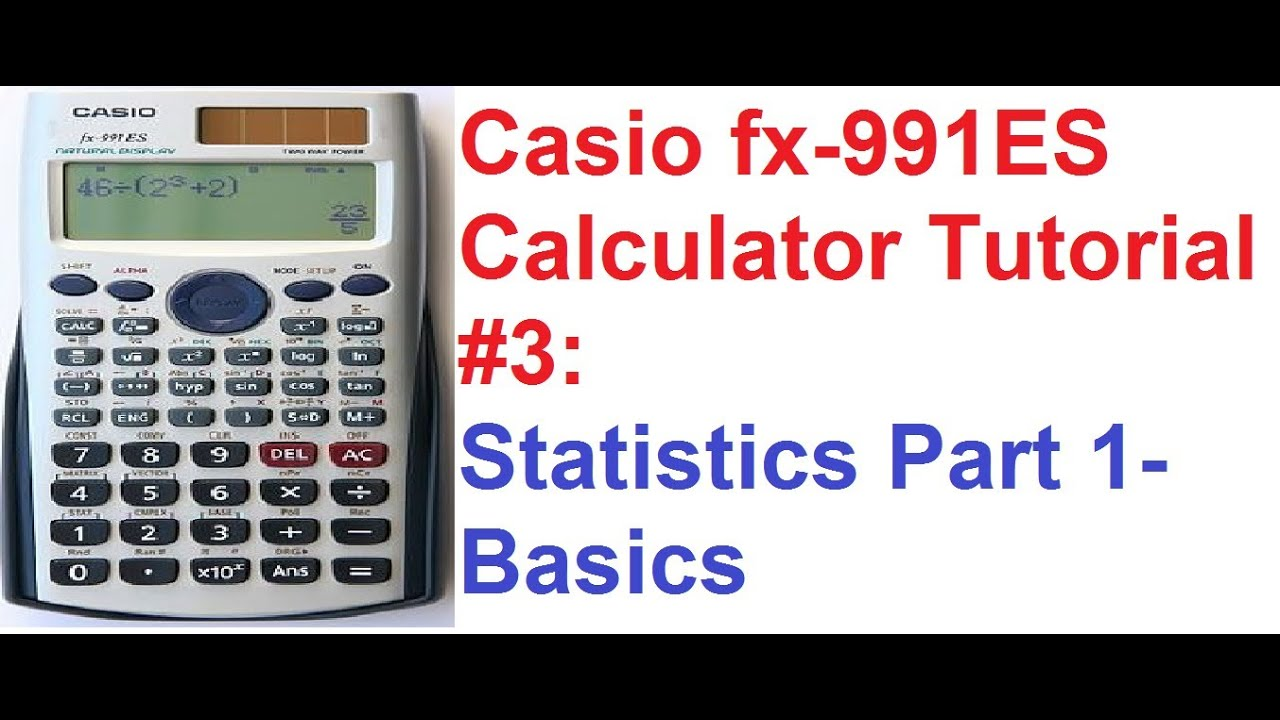 casio fx es calculator tutorial statistics part basics casio fx 991es calculator tutorial 3 statistics part 1 basics