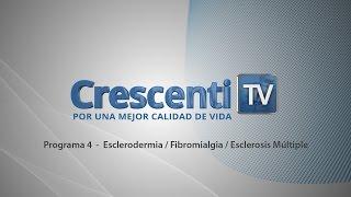 Esclerodermia / Fibromialgia / Esclerosis Múltiple - Crescenti Tv - Programa 4