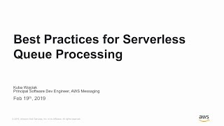 Best Practices for Serverless Queue Processing - AWS Online Tech Talks