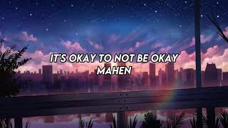 Mahen - It's Okay to Not Be Okay (LIRIK)
