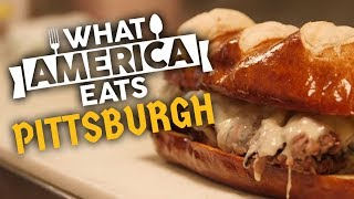 What America Eats: Pittsburgh