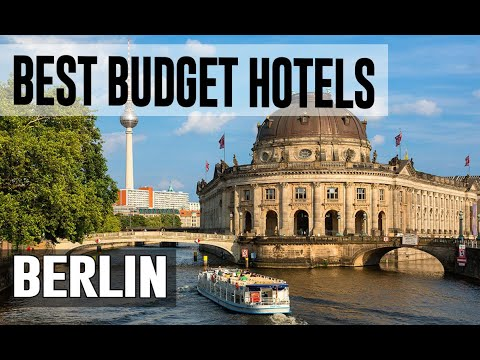 Cheap And Best Budget Hotels In Berlin , Germany