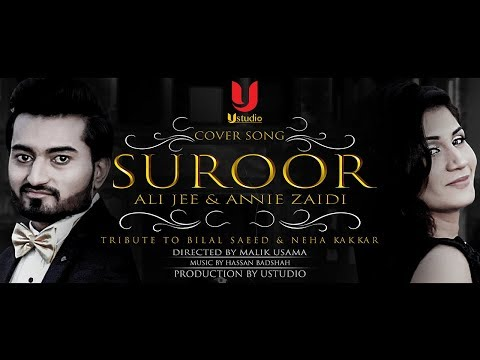 Suroor |New Cover Song 2018| Ali Jee & Annie Zaidi |Tribute to - Bilal Saeed & Neha Kakkar |Ustudio|