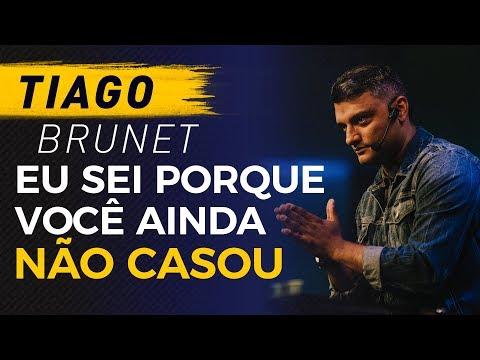 Eu sei porque você ainda não casou - Tiago Brunet - ENS2018