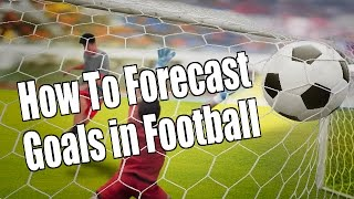 Peter Webb, Bet Angel - How to forecast goals in Football matches