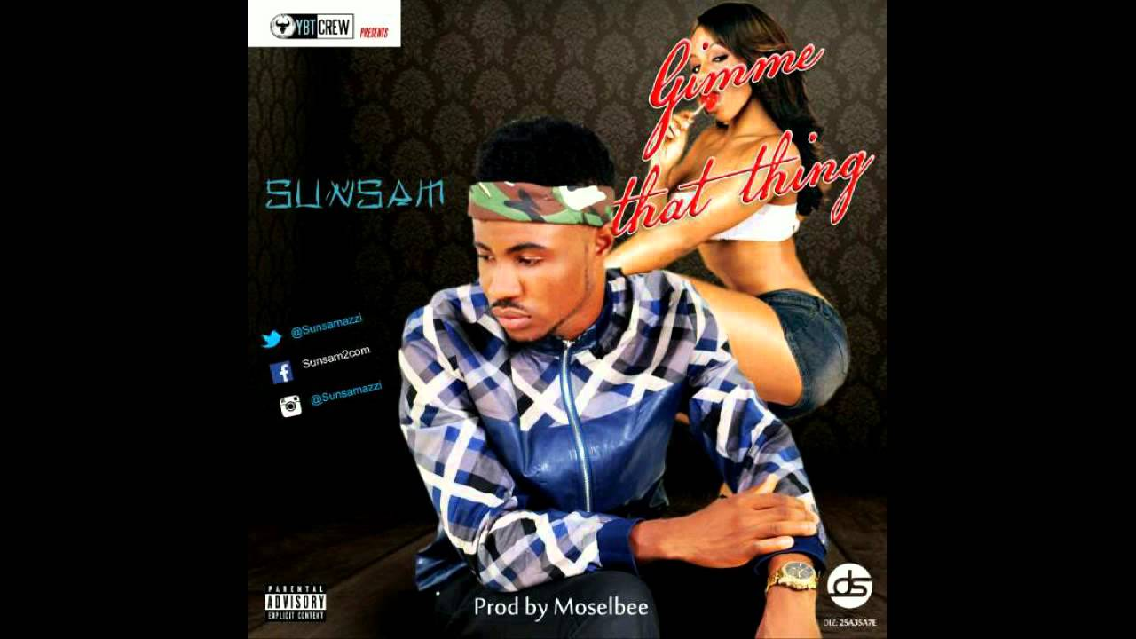 Download Sunsam – Gimmie Dat Thing