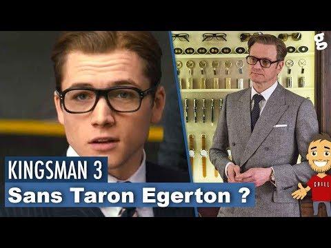 TARON EGERTON ne REVIENDRA PAS dans KINGSMAN 3 ? C'est FAUX !