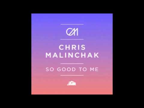 Chris Malinchak - So Good To Me (MK Remix)