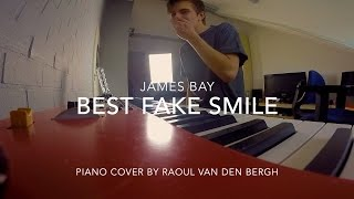 Best Fake Smile - James Bay | Piano Cover by Raoul van den Bergh