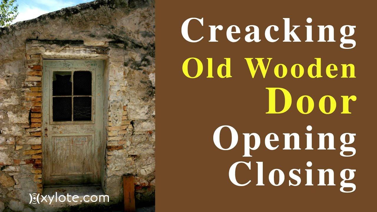 Creaking Old Wooden Door Opening And Closing Sound Effect