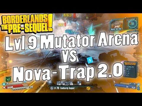 Borderlands: The Pre-Sequel | Difficulty Lvl 9 Mutator Arena vs The Invincible Nova-Trap 2.0