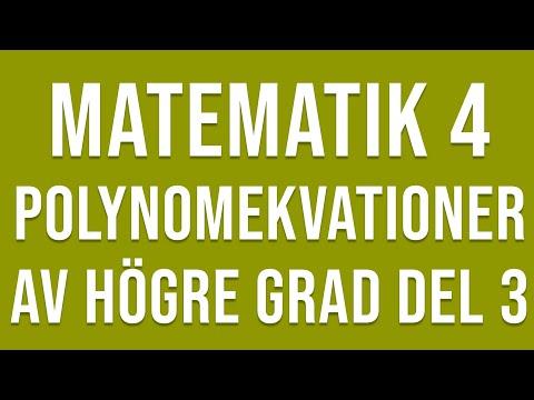 Matematik 4 - Funktioner - Polynomekvationer av högre grad del 3