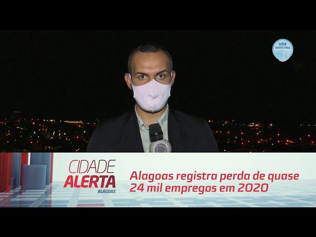 Alagoas registra perda de quase 24 mil empregos em 2020