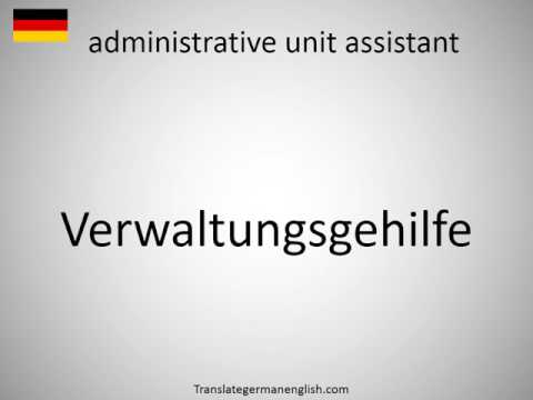 How to say administrative unit assistant in German?