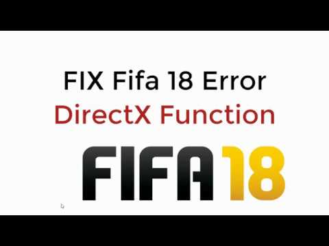 FIX Fifa 18 Error Directx Function 100% Working UPDATED
