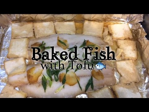 Baked Fish With Tofu (Swai)