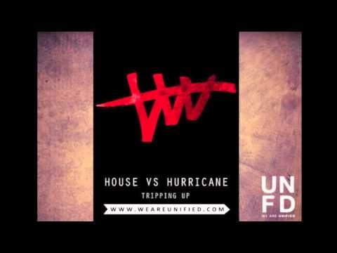House Vs Hurricane - Tripping Up