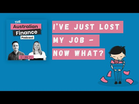 I've Just Lost My Job - Now What? | The Australian Finance Podcast | Rask