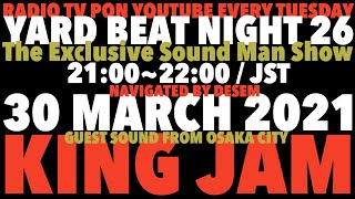 【YARD BEAT NIGHT 26】feat.Guest Sound KING JAM navigated by Desem