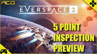 Everspace 2 - Excellent Already! 5 Point Inspection