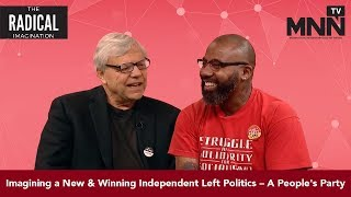 The Radical Imagination: Imagining a New and Winning Independent Left Politics – A People's Party