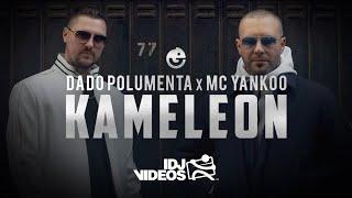 DADO POLUMENTA X MC YANKOO - KAMELEON (OFFICIAL VIDEO)