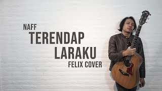 Download Lagu Naff - Terendap Laraku Felix Cover mp3