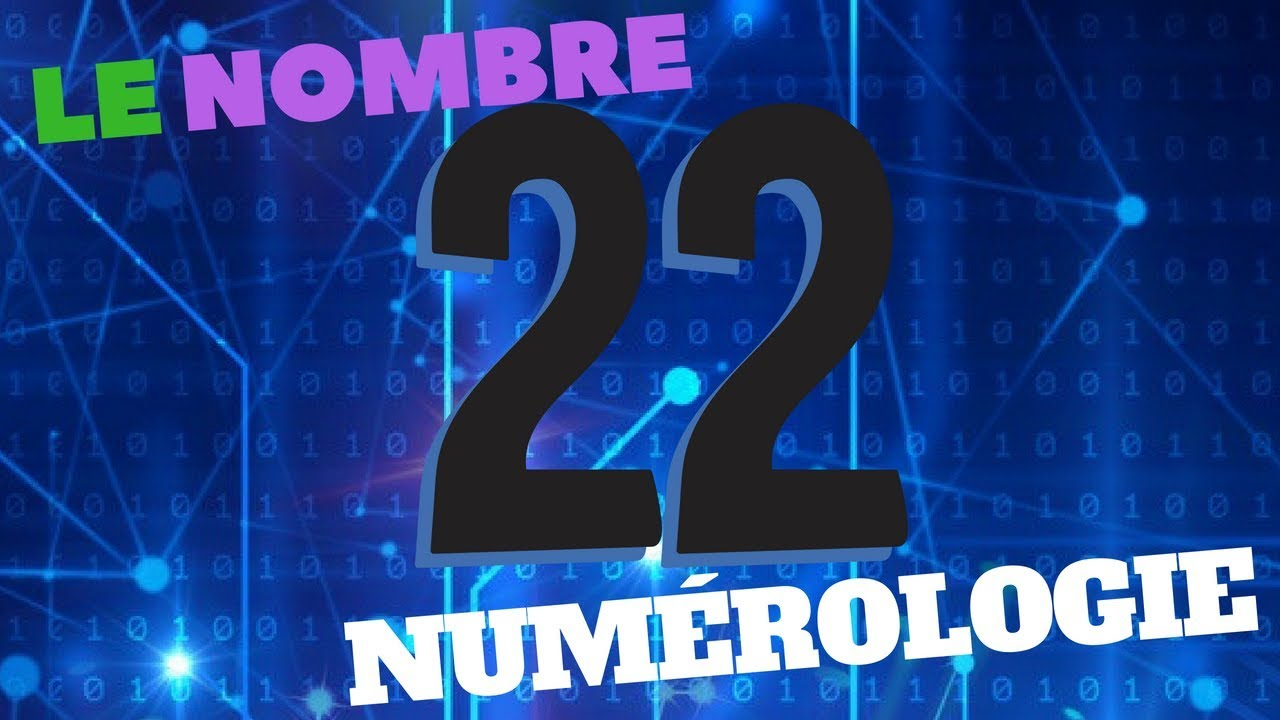 #22 LE 22 ET SES SYMBOLES [#NUMÉROLOGIE]