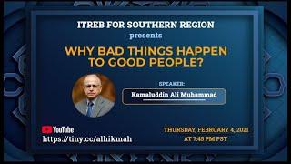 Why bad things happen to good people? | Kamaluddin Ali Muhammad