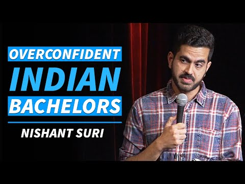 overconfident-indian-bachelors-|-stand-up-comedy-by-nishant-suri