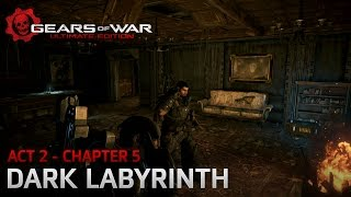 Gears of War: Ultimate Edition - Act 2: Nightfall - Chapter 5: Dark Labyrinth - Walkthrough