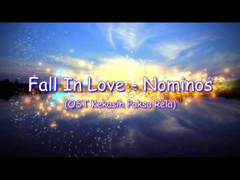 Lirik lagu  Fall In Love - Nominos (OST Kekasih Paksa Rela)