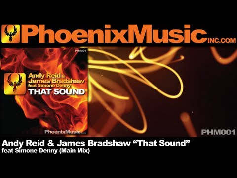 Andy Reid & James Bradshaw feat Simone Denny - That Sound (Main Mix) [Phoenix Music]