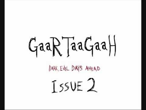 GaaRTaaGaaH: Dark, Evil Days Ahead | Horloge Erotique
